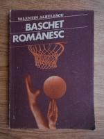 Anticariat: Valentin Albulescu - Baschet romanesc