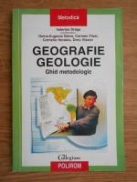 Valerian Dragu - Geografie. Geologie. Ghid metodologic
