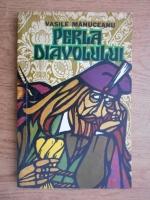 Anticariat: Vasile Manuceanu - Perla diavolului