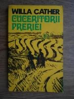 Willa Cather - Cuceritorii Preriei