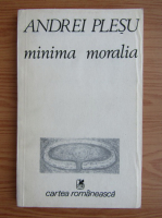 Anticariat: Andrei Plesu - Minima moralia