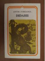Anticariat: Antim Ivireanul - Didahii