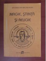 Anticariat: Bronislaw Malinowski - Magie, stiinta si religie