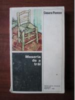 Cesare Pavese - Meseria de a trai