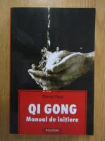 Anticariat: Daniel Reid - Qi Gong. Manual de initiere