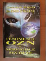 Anticariat: Emil Strainu - Fenomenul OZN si serviciile secrete