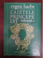 Anticariat: Eugen Barbu - Caietele Princepelui (volumul 4)