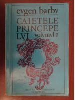 Eugen Barbu - Caietele Princepelui (volumul 7)