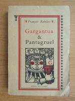 Anticariat: Francois Rabelais - Gargantua si Pantagruel