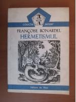 Anticariat: Francoise Bonardel - Hermetismul