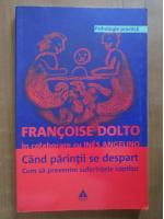Anticariat: Francoise Dolto - Cand parintii se despart