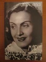 Gaby Michailescu - Maria cea fara de moarte