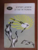 Anticariat: Graham Greene - Un caz de mutilare