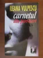 Anticariat: Ileana Vulpescu - Carnetul din port bart