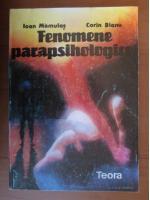 Ioan Mamulas - Fenomene parapsihologice
