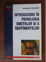 Anticariat: Jacques Cosnier - Introducere in psihologia emotiilor si a sentimentelor