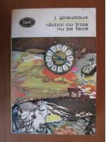 Anticariat: Jean Giraudoux - Razboi cu Troia nu se face