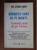 John Gray - Barbatii sunt de pe Marte, femeile sunt de pe Venus
