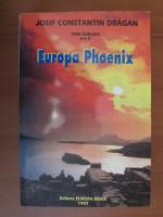 Anticariat: Josif C-tin Dragan - Europa Phoenix