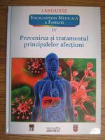 Anticariat: Larousse. Enciclopedia medicala a familiei - vol. 4 - Prevenirea si tratamentul principalelor afectiuni