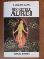 Lobsang Rampa - Secretele Aurei