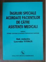 Lucretia Titirca - Ingrijiri speciale acordate pacientilor de catre asistentii medicali