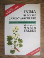 Anticariat: Maria Treben - Inima si bolile cardiovasculare