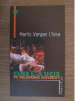 Mario Vargas Llosa - Cine l-a ucis pe Palomino Molero?