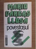 Mario Vargas Llosa - Povestasul