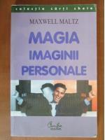 Anticariat: Maxwell Maltz - Magia imaginii personale