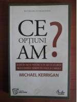 Michael Kerrigan - Ce optiuni am?