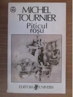 Anticariat: Michel Tournier - Piticul rosu