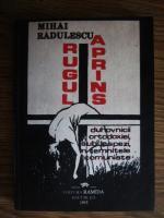Mihai Radulescu - Rugul aprins. Duhovnicii ortodoxiei sub lespezi, in  temnitele comuniste