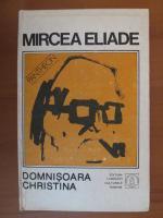 Mircea Eliade - Proza fantastica, volumul 1. Domnisoara Christina