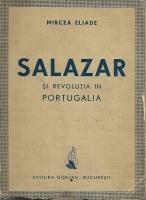 Anticariat: Mircea Eliade - Salazar si revolutia in Portugalia (1942)