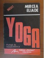 Anticariat: Mircea Eliade - Yoga. Problematica filosofiei indiene