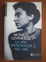 Anticariat: Monica Lovinescu - La apa Vavilonului (volumul 2)