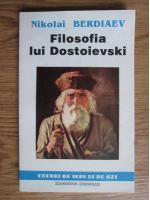 Anticariat: Nikolai Berdiaev - Filosofia lui Dostoievski