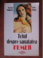 Anticariat: Norma Williams - Totul despre sanatatea femeii