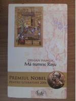 Orhan Pamuk - Ma numesc Rosu