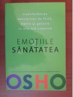 Anticariat: Osho - Emotiile si sanatatea