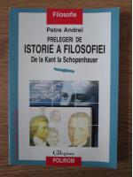 Anticariat: Petre Andrei - Prelegeri de istorie a filosofiei de la Kant la Schopenhauer