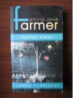 Philip Jose Farmer - Fluviul vietii