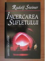 Anticariat: Rudolf Steiner - Incercarea sufletului