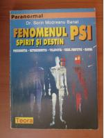 Anticariat: Sorin Modreanu Banat - Fenomenul PSI. Spirit si destin