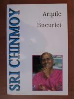 Anticariat: Sri Chinmoy - Aripile bucuriei