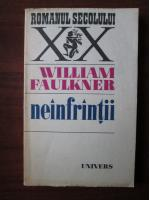 Anticariat: William Faulkner - Neinfrantii