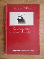 Anticariat: Alexandru Boboc - Cunoastere si comprehensiune