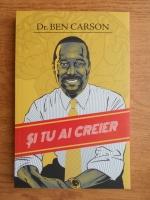 Ben Carson - Si tu ai creier