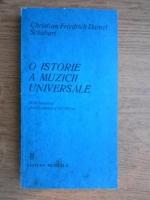 Anticariat: Christian Friedrich Daniel Schubart - O istorie a muzicii universale